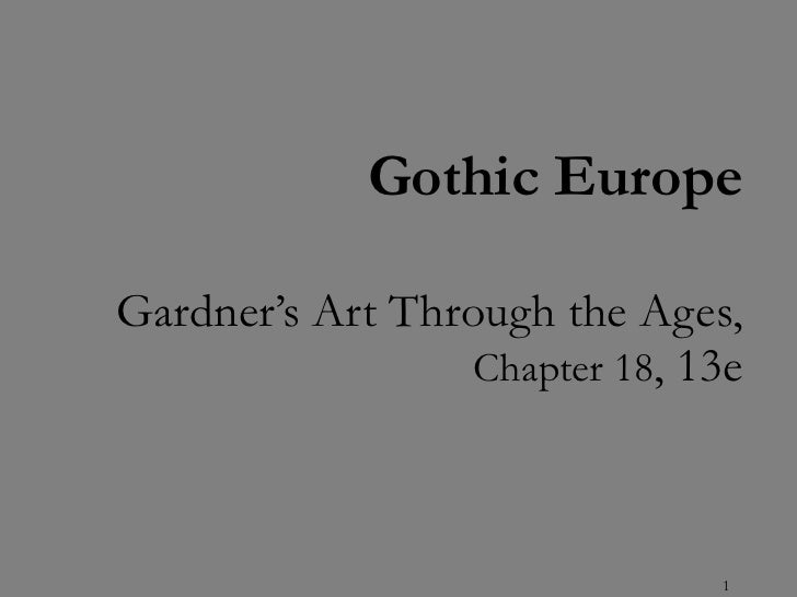 Gothic Europe Gardner's Art Through the Ages,  Chapter 18 , 13e