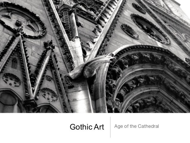 Gothic Art Age of the Cathedral