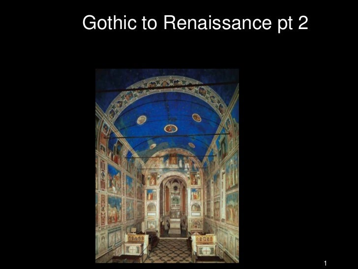 Gothic to Renaissance pt 2                             1