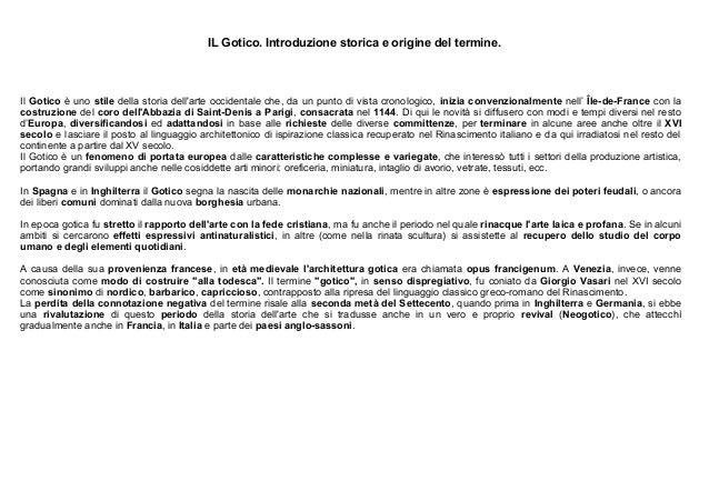 IL Gotico. Introduzione storica e origine del termine.  Il Gotico è uno stile della storia dell'arte occidentale che, da u...