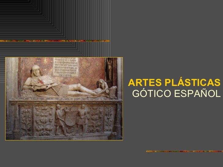 ARTES PLÁSTICAS GÓTICO ESPAÑOL
