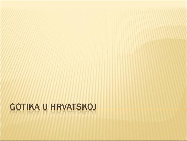    Sgotikom, javlja se i kultura gradskih komuna (Dubrovački statut),    propovjednih redova i vlastele. 14. st. je vrij...