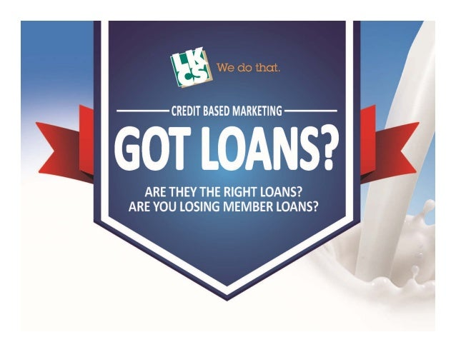 Got Loans? Credit Based Marketing