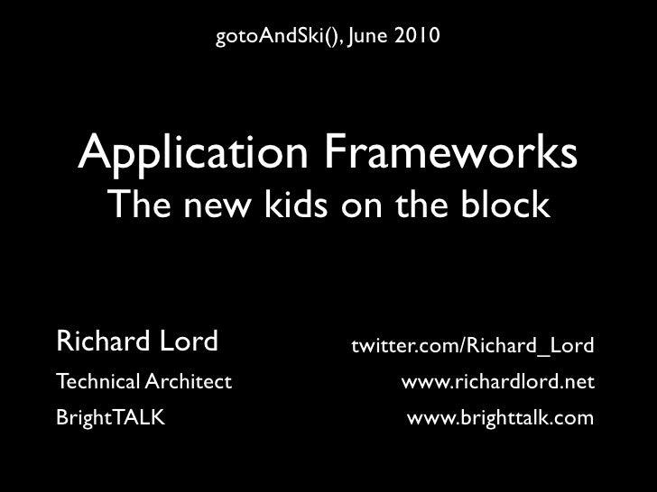 Application Frameworks: The new kids on the block