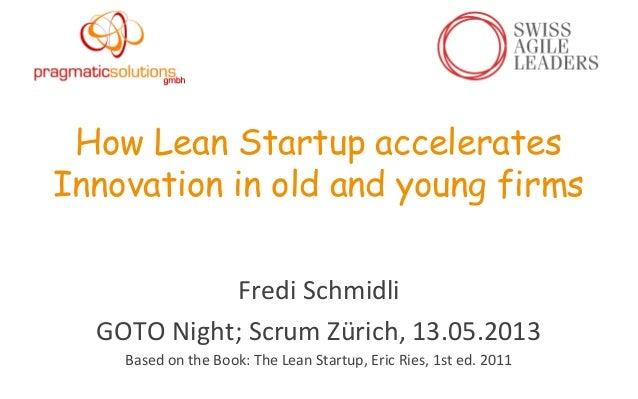 How Lean Startup accelerates Innovation in old and young firms