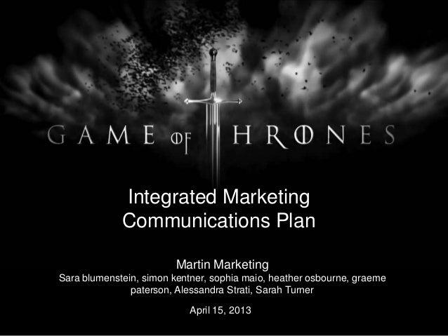 Integrated Marketing             Communications Plan                         Martin MarketingSara blumenstein, simon kentn...