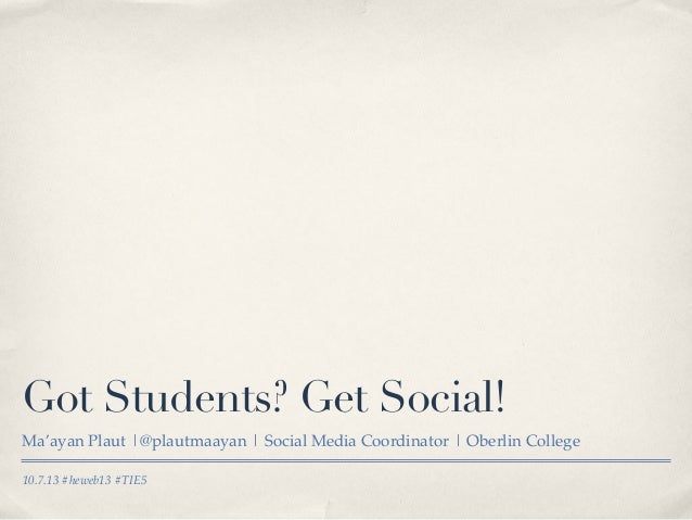 Got Students? Get Social! #heweb13 #tie5