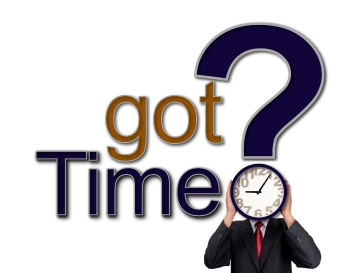 ?   got Time