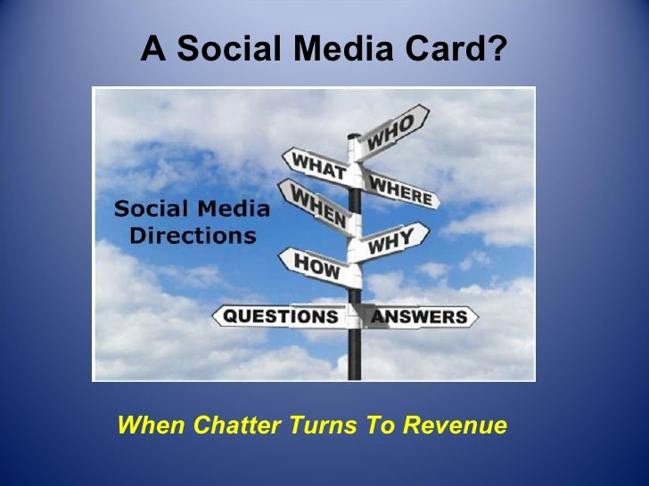 A Social Media Card? When Chatter Turns To Revenue
