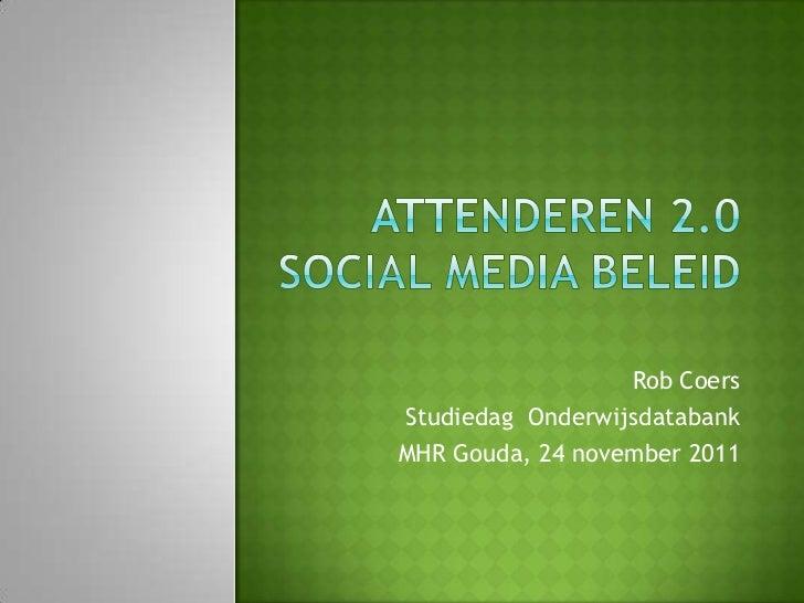 Rob CoersStudiedag OnderwijsdatabankMHR Gouda, 24 november 2011