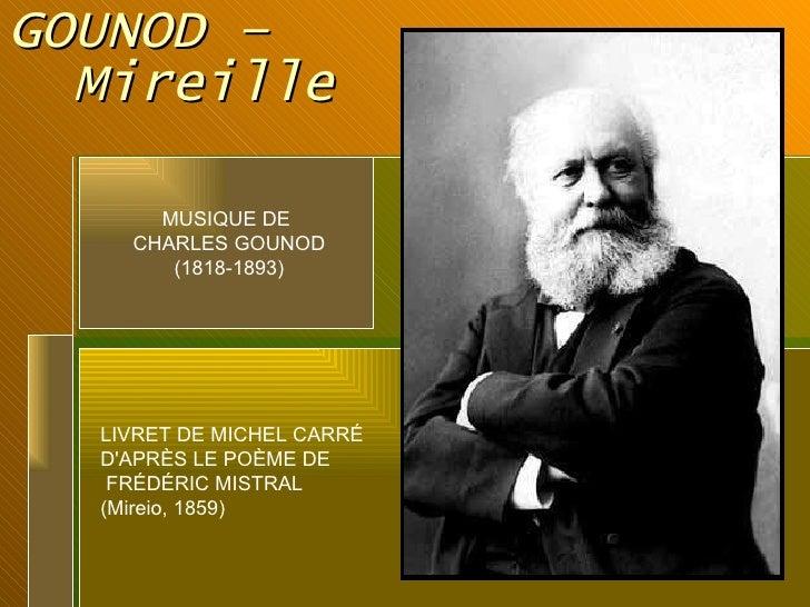 GOUNOD –   Mireille MUSIQUE DE CHARLES GOUNOD (1818-1893) LIVRET DE MICHEL CARRÉ  D'APRÈS LE POÈME DE FRÉDÉRIC MISTRAL (Mi...