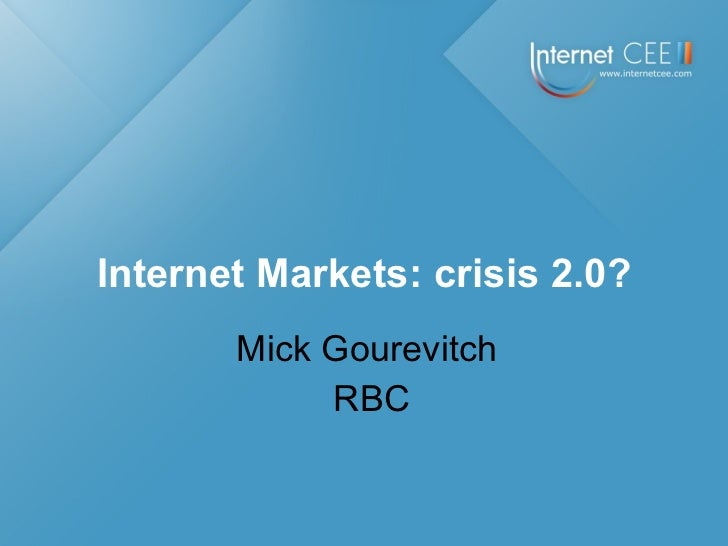 Mick Gourevitch RBC Internet Markets: crisis 2.0?