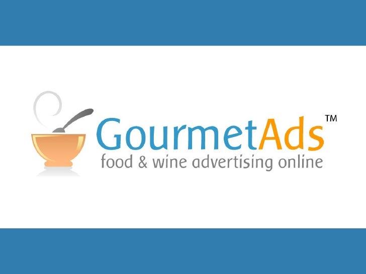 Gourmet Ads Advertising Agency Presentation Feb 09