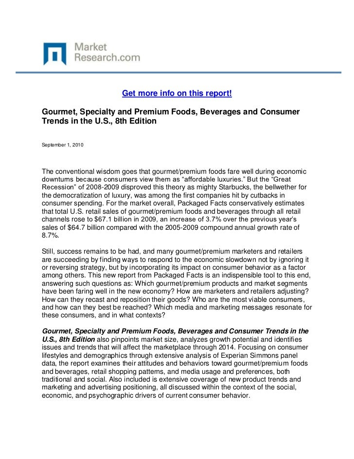 Get more info on this report!Gourmet, Specialty and Premium Foods, Beverages and ConsumerTrends in the U.S., 8th EditionSe...