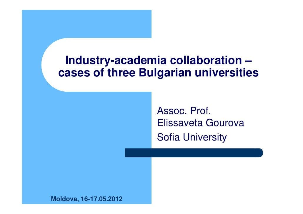 Industry-academia collaboration –  cases of three Bulgarian universities                         Assoc. Prof.             ...