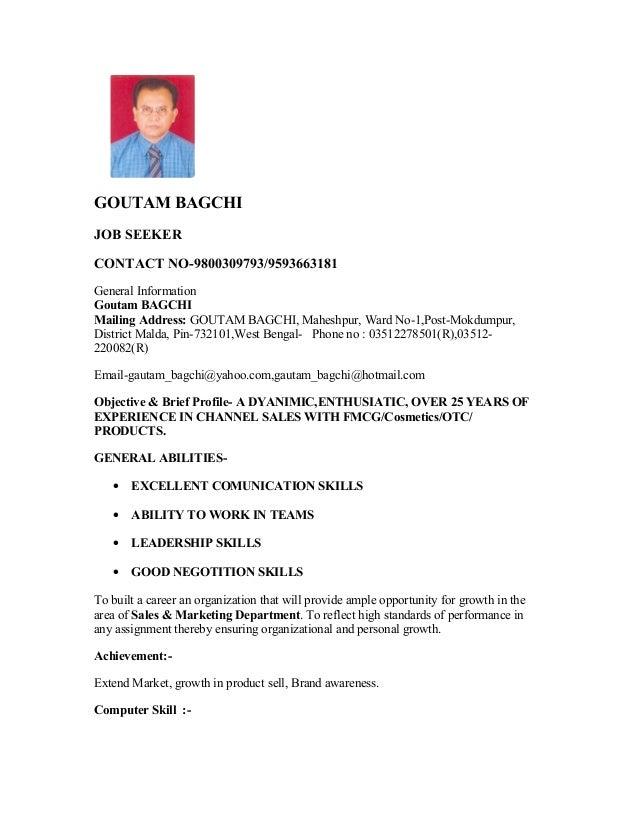 GOUTAM BAGCHI JOB SEEKER CONTACT NO-9800309793/9593663181 General Information Goutam BAGCHI Mailing Address: GOUTAM BAGCHI...