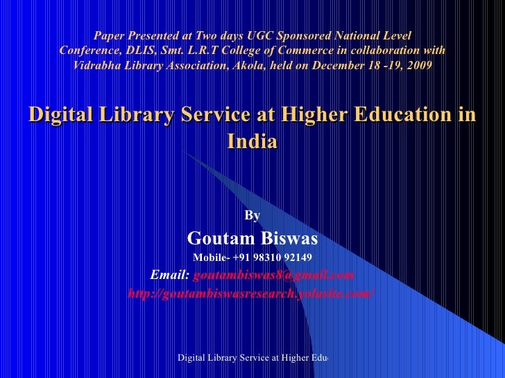 Goutam Biswass Ppt Digital Library Service At Higher Education In India