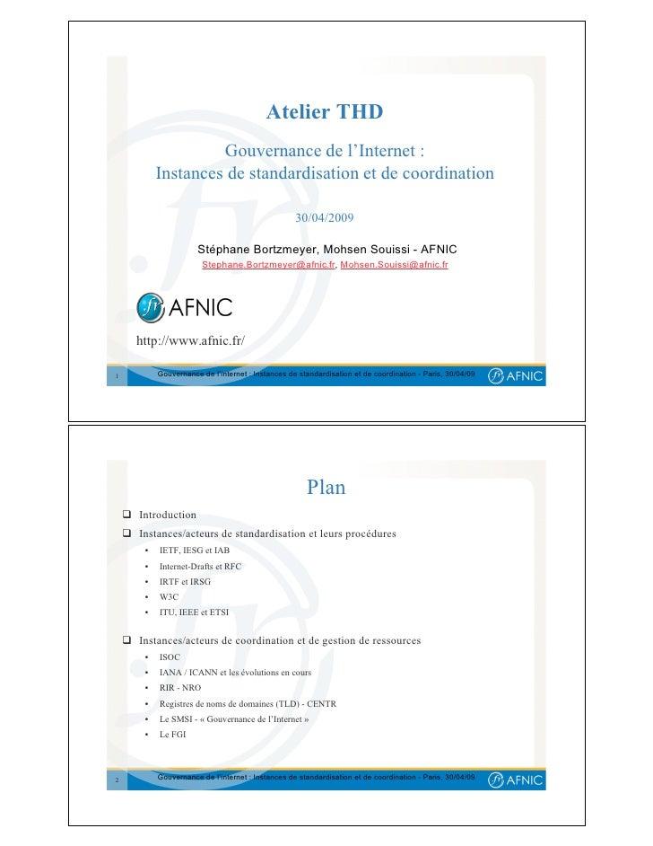 Atelier THD                      Gouvernance de l'Internet :             Instances de standardisation et de coordination  ...