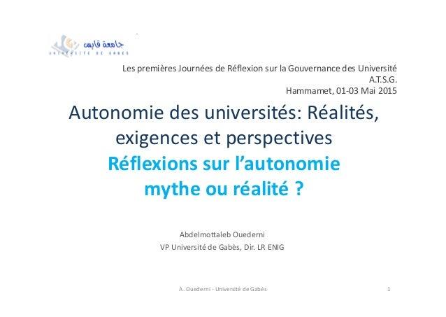 Autonomie des universités: Réalités, exigences et perspectives Réflexions sur l'autonomie mythe ou réalité ? Les premières...