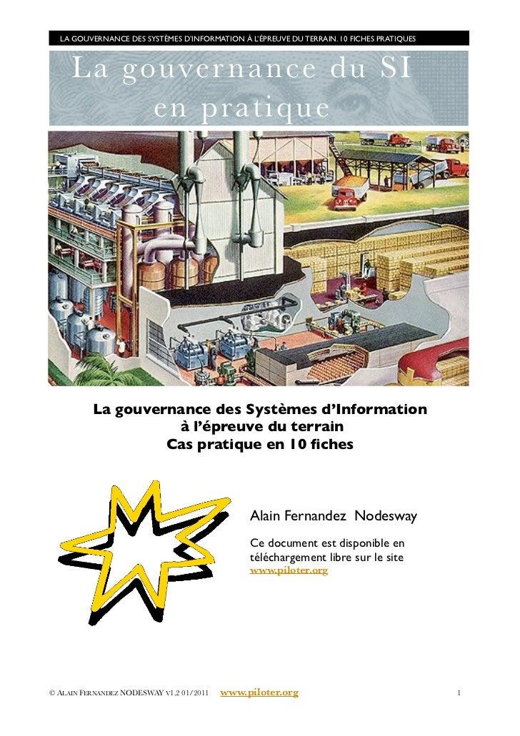 LA GOUVERNANCE DES SYSTÈMES D'INFORMATION À L'ÉPREUVE DU TERRAIN. 10 FICHES PRATIQUES     L a go uver n an c e d u SI    ...