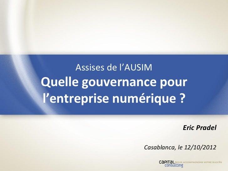 Assises de l'AUSIMQuelle gouvernance pourl'entreprise numérique ?                                 Eric Pradel             ...