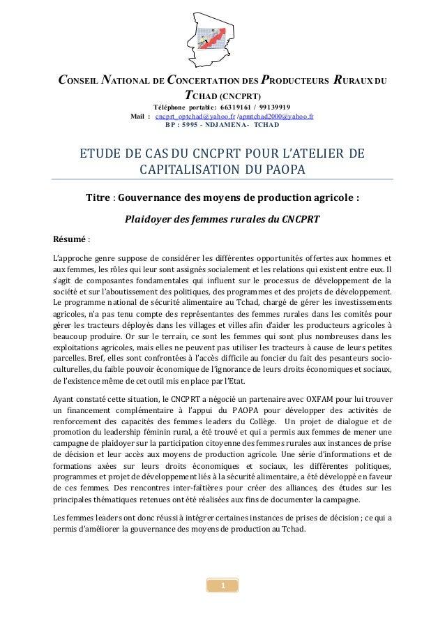 1 CONSEIL NATIONAL DE CONCERTATION DES PRODUCTEURS RURAUX DU TCHAD (CNCPRT) Téléphone portable: 66319161 / 99139919 Mail :...