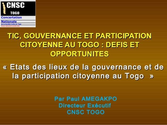 TIC, GOUVERNANCE ET PARTICIPATION CITOYENNE AU TOGO : DEFIS ET OPPORTUNITES «Etats des lieux de la gouvernance et de la p...