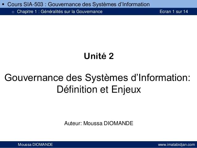  Cours SIA-503 : Gouvernance des Systèmes d'Information o Chapitre 1 : Généralités sur la Gouvernance  Ecran 1 sur 14  Un...