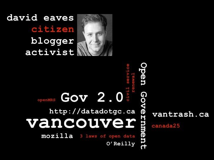 david eaves     citizen     blogger    activist                                                     Open Government       ...