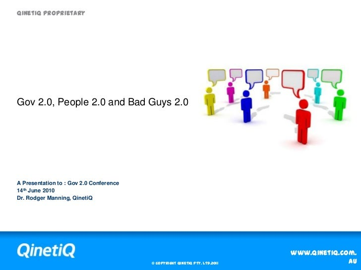Gov 2.0, People 2.0 and Bad Guys 2.0<br />A Presentation to : Gov 2.0 Conference<br />14th June 2010<br />Dr. Rodger Manni...