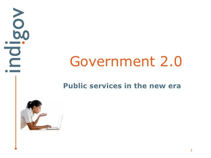 Government 2.0 Public services in the new era