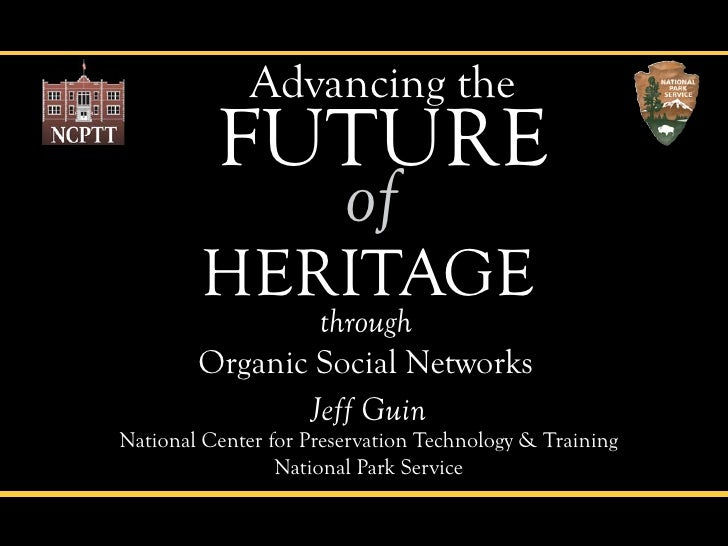 Advancing the Future of America's Heritage through Organic Social Networks