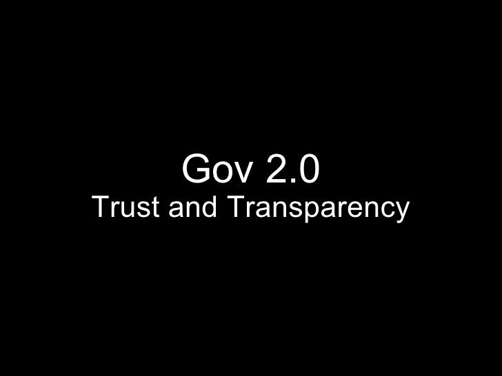 Gov 2.0 - Trust and Transparency