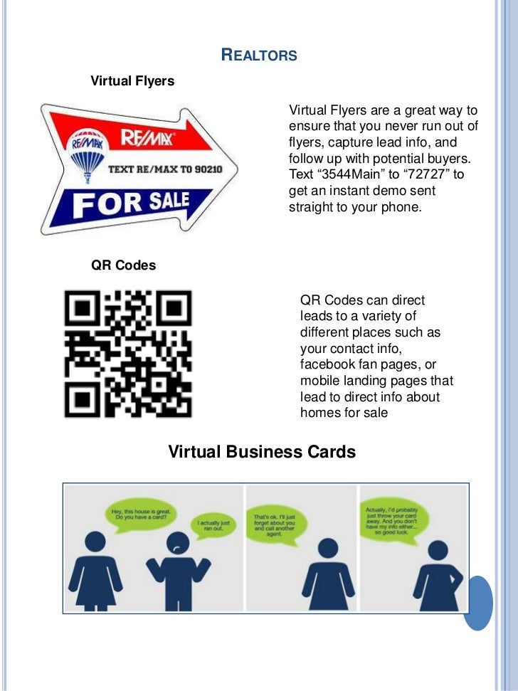 Realtors<br />Virtual Flyers<br />Virtual Flyers are a great way to ensure that you never run out of flyers, capture lead ...