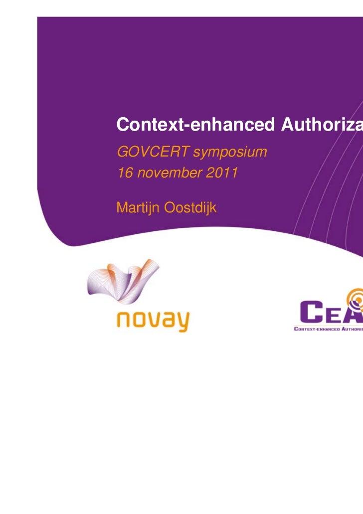 Context-enhanced AuthorizationGOVCERT symposium16 november 2011Martijn Oostdijk