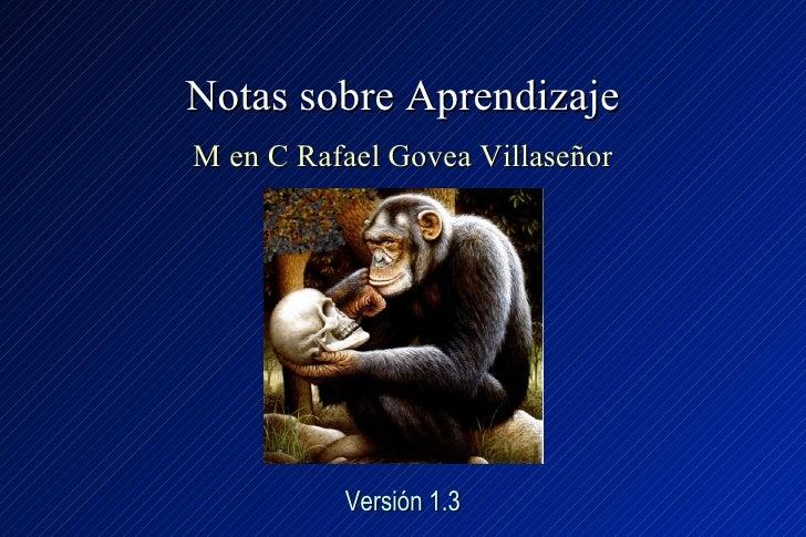 Notas sobre Aprendizaje M en C Rafael Govea Villaseñor Versión 1.3