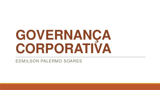 GOVERNANÇACORPORATIVAEDMILSON PALERMO SOARES