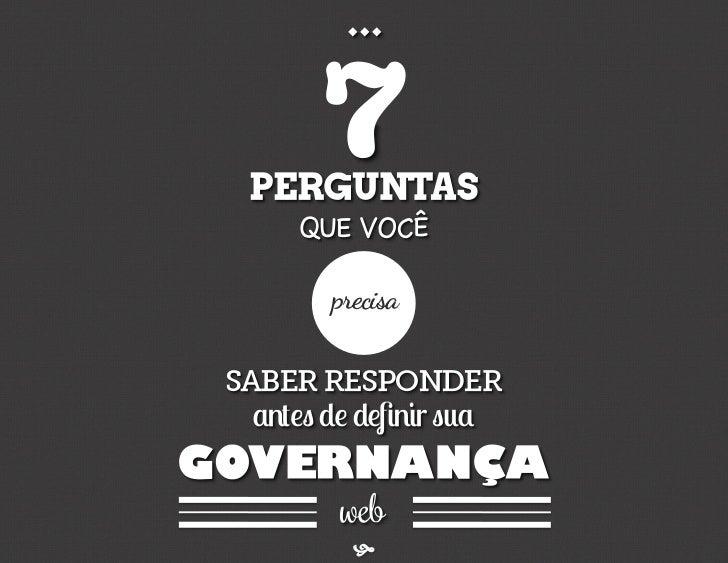 7 perguntas que você precisa responder antes de definir sua governança web