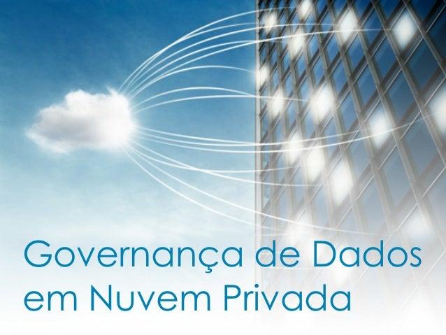 Governança de Dados em Nuvem Privada