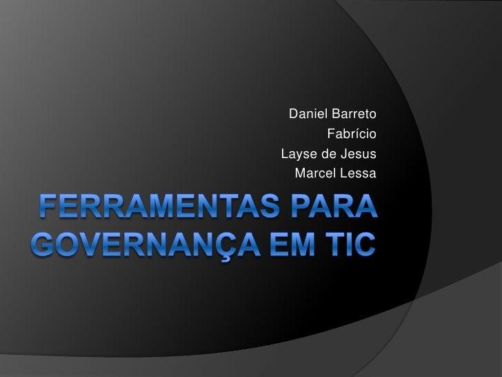 Daniel Barreto        Fabrício Layse de Jesus   Marcel Lessa