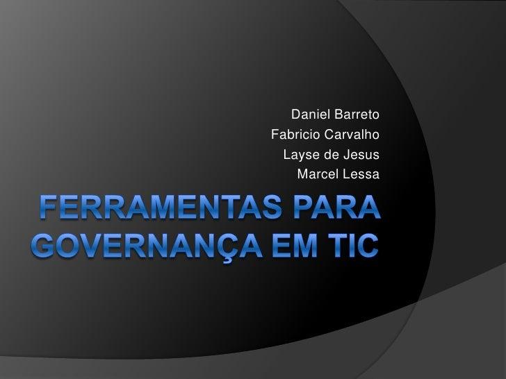 Daniel Barreto Fabricio Carvalho  Layse de Jesus     Marcel Lessa