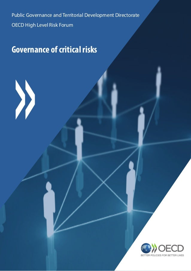 Governance of critical risks Public Governance and Territorial Development Directorate OECD High Level Risk Forum