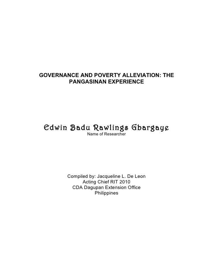 GOVERNANCE AND POVERTY ALLEVIATION: THE       PANGASINAN EXPERIENCE Edwin Badu Rawlings Gbargaye                Name of Re...