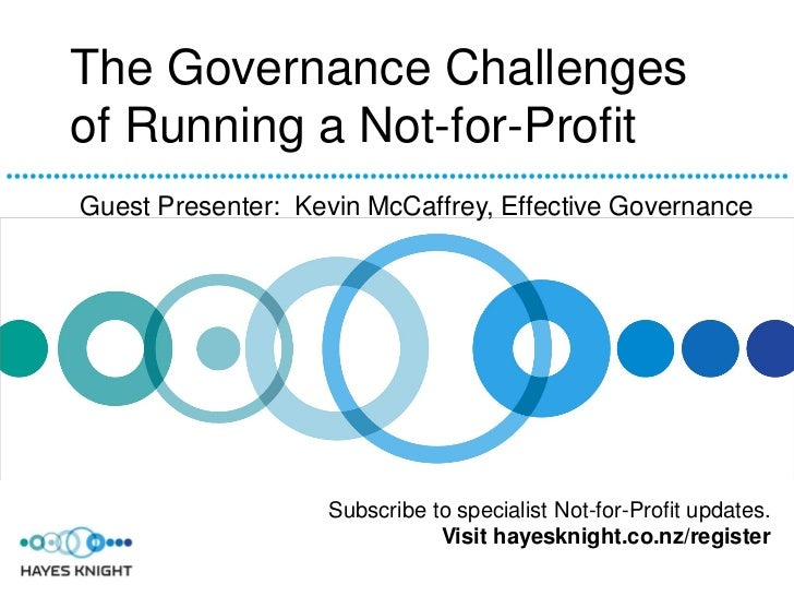 The Governance Challengesof Running a Not-for-ProfitGuest Presenter: Kevin McCaffrey, Effective Governance                ...