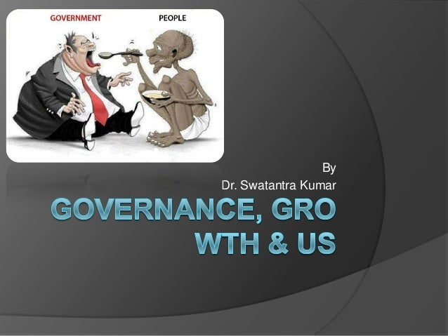 Governance, growth & us