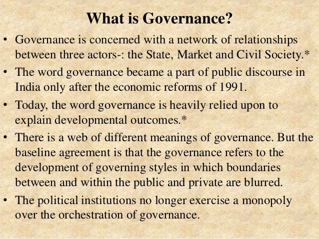 three actors upon governance state market civil society Governance in its broad sense suggests that not only the state but also market and civil society  numbers of governance actors,  three concepts th us.