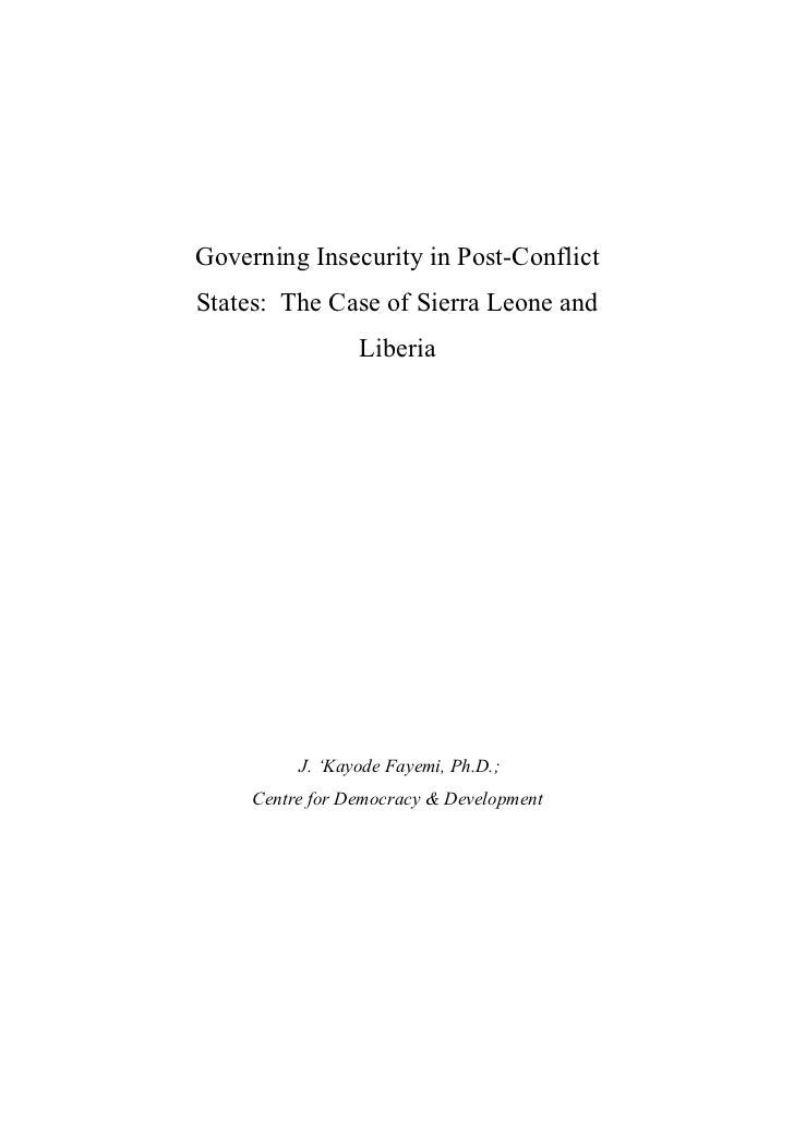 Governing Insecurity in Post-ConflictStates: The Case of Sierra Leone and                 Liberia          J. 'Kayode Faye...