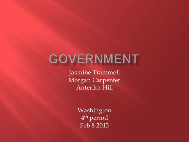 Jasmine TrammellMorgan Carpenter   Anterika Hill  Washington   4th period  Feb 8 2013