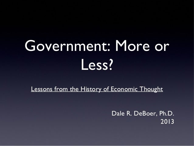 Government: Less or More (Lessons from the History of Economic Thought)