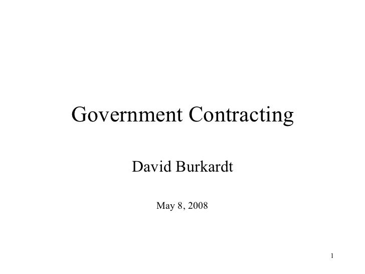 Government Contracting David Burkardt May 8, 2008